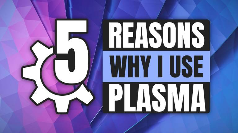 5 Reasons Why KDE Plasma is the Best Desktop Environment