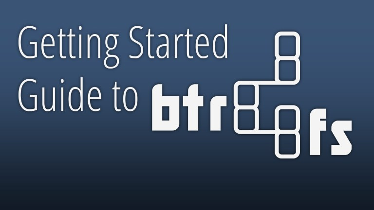 Guide to get started with BTRFS on Ubuntu.