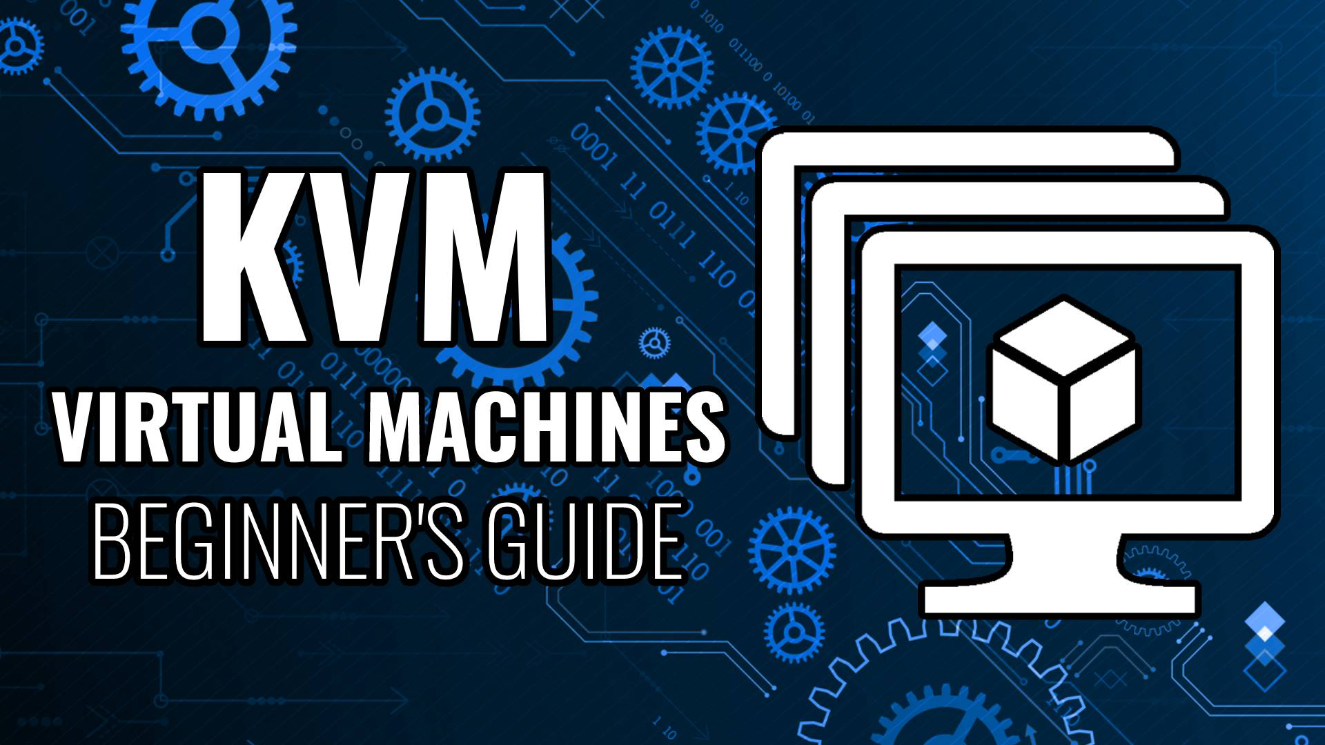 Getting Started With KVM Hypervisor, Virtual Machines The Right Way