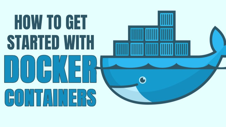 Getting Started With Docker Containers: Beginners Guide