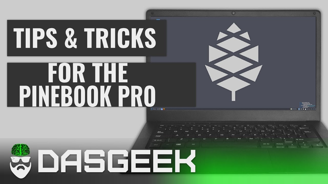 Get The Most Out Of Your Pinebook Pro - Tips & Tricks