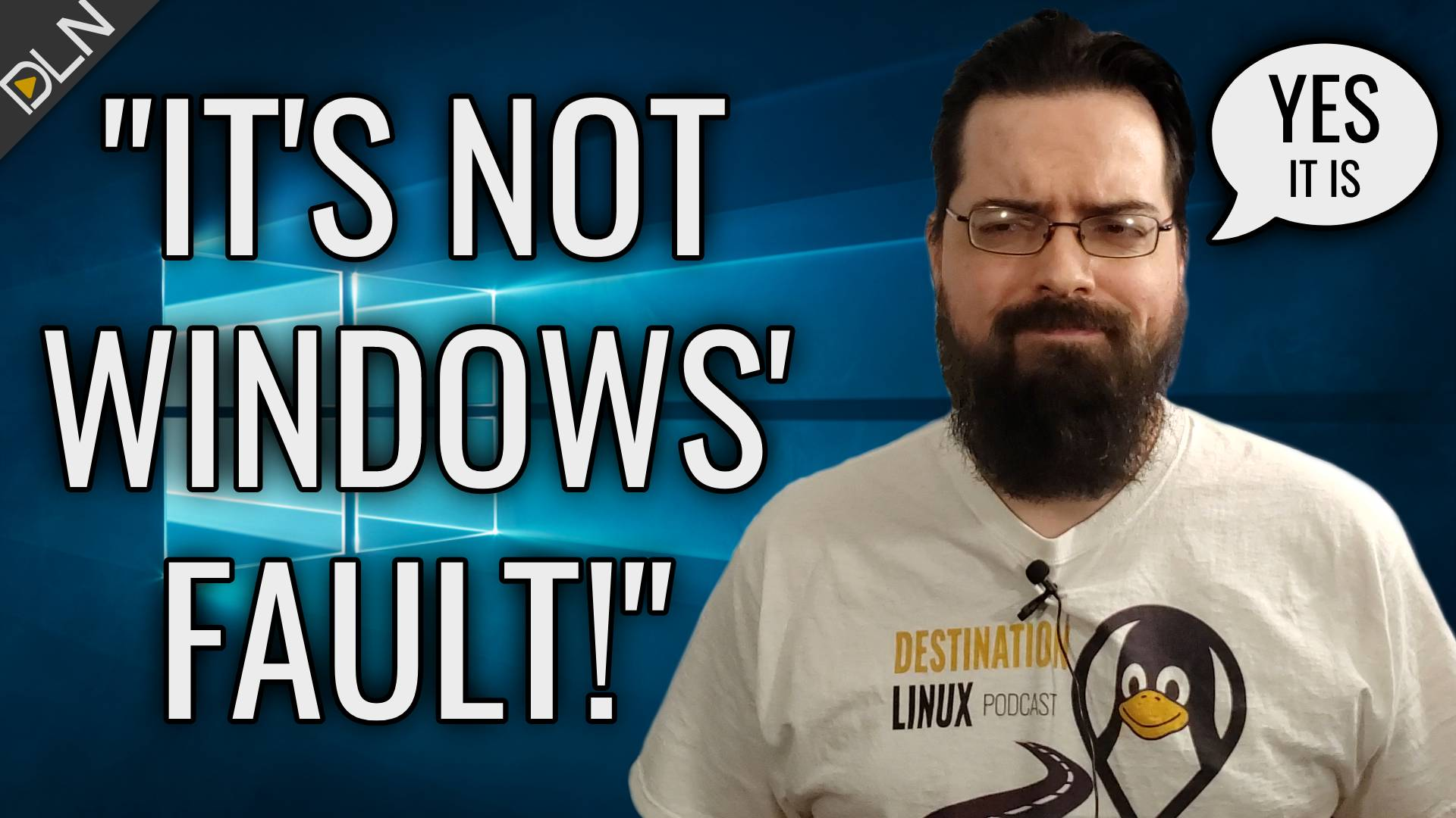 Windows Users Can't Seem to Blame Windows For Its Own Problems