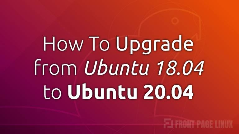 Upgrading from Ubuntu 18.04 LTS (Bionic Beaver)