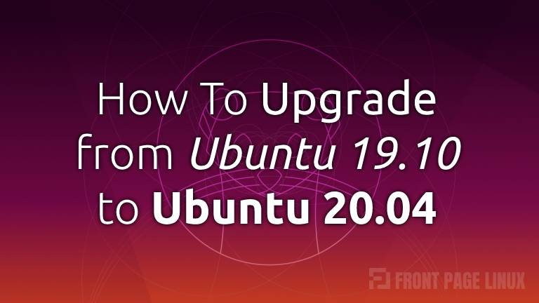 Upgrading from Ubuntu 19.10 (Eoan Ermine)